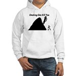 Smoking Can Kill You Hooded Sweatshirt