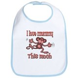 I love mommy this much Bib