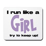 I run like a girl try to kee Mousepad