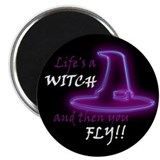 "Life is a Witch and then you 2.25"" Magnet (10"