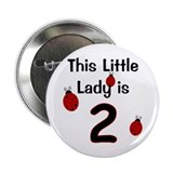 "Little Lady Is 2! 2.25"" Button"