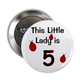 "Little Lady Is 5! 2.25"" Button"