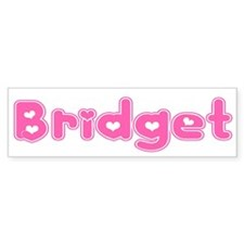 """Bridget"" Bumper Bumper Sticker"