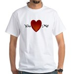 You Love Me White T-Shirt