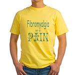 Fibromyalgia is a Pain Yellow T-Shirt