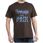 Fibromyalgia is a Pain Dark T-Shirt