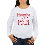 Fibromyalgia is a Pain Women's Long Sleeve T-Shirt