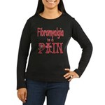 Fibromyalgia is a Pain Women's Long Sleeve Dark T-