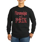 Fibromyalgia is a Pain Long Sleeve Dark T-Shirt