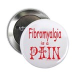 "Fibromyalgia is a Pain 2.25"" Button (100 pack)"