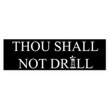 Thou Shall Not Drill | Bumper Sticker