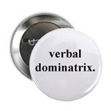 Verbal Dominatrix Button