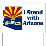 SB1070 - I Stand With Arizona Yard Sign