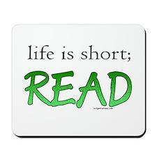 Life is short; read Mousepad