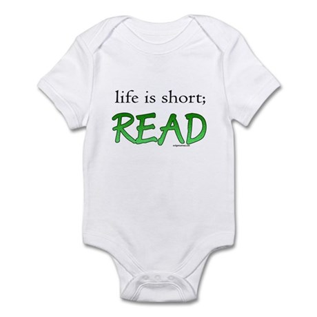 Life is short; read Infant Bodysuit
