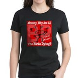 Mommy, Why are all the birds dying? Tee