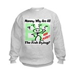 Mommy, Why are all the fish dying? Kids Sweatshirt