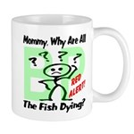 Mommy, Why are all the fish dying? Mug