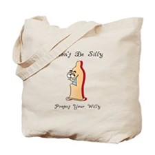 Don't be silly Tote Bag