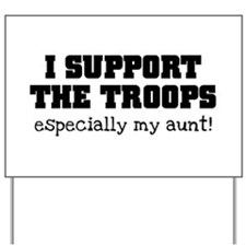Support our Troops... especia Yard Sign