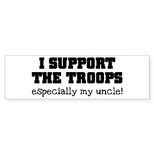 Support our Troops... especia Bumper Sticker