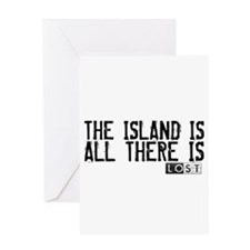The Island Is All There Is Greeting Card