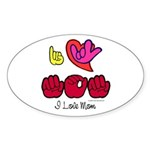 I-L-Y Mom Sticker (Oval)