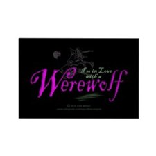 I'm in Love with a Werewolf Rectangle Magnet (100