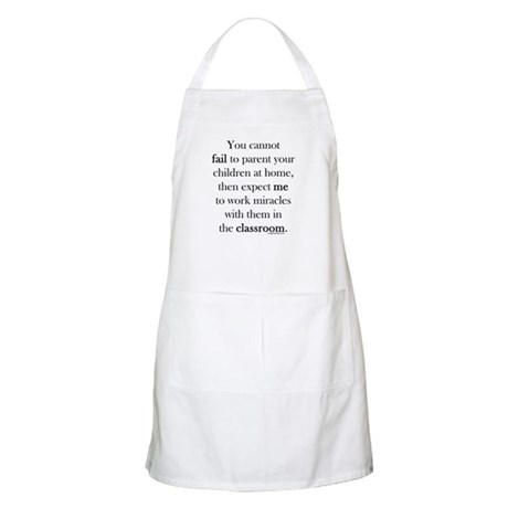Parent fail, teacher miracle Apron