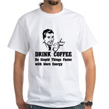Drink Coffee Shirt