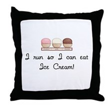 I run I can eat Ice Cream Throw Pillow