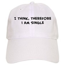 I Think, Therefore I am Singl Baseball Cap