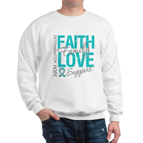 OvarianCancer Faith Sweatshirt