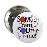 So Much Yarn..... Button
