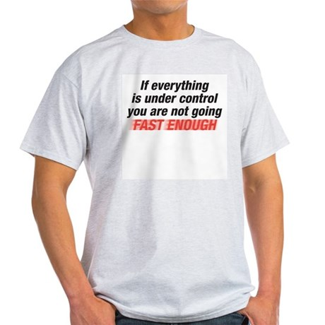 not going fast enough Light T-Shirt