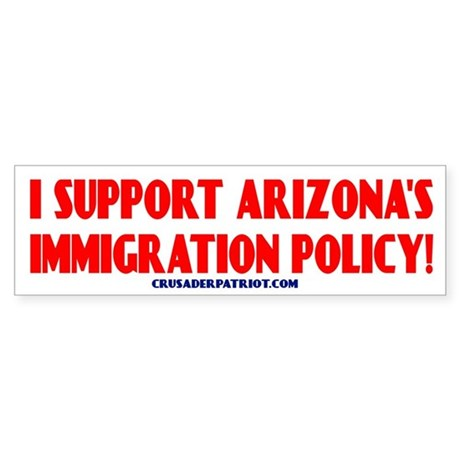 I SUPPORT ARIZONA'S IMMIGRATION POLICY! Sticker (B
