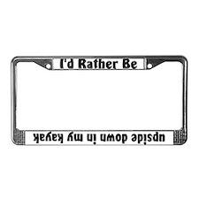 Rather Be Upside Down Kayak License Plate Frame