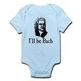 I'll Be Bach Infant Bodysuit