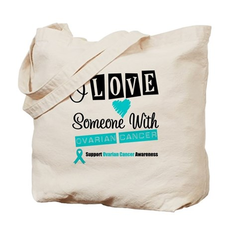 ILoveSomeone OvarianCancer Tote Bag