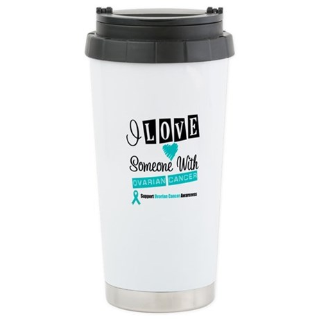 ILoveSomeone OvarianCancer Ceramic Travel Mug