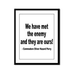 We Have Met the Enemy Quote Framed Panel Print