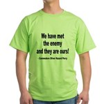 We Have Met the Enemy Quote Green T-Shirt