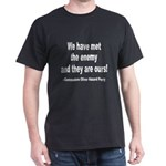 We Have Met the Enemy Quote (Front) Black T-Shirt