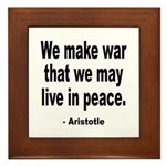 Make War to Live in Peace Quote Framed Tile