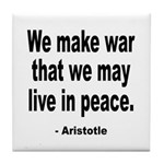 Make War to Live in Peace Quote Tile Coaster