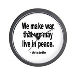 Make War to Live in Peace Quote Wall Clock