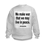 Make War to Live in Peace Quote (Front) Kids Sweat
