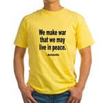 Make War to Live in Peace Quote Yellow T-Shirt