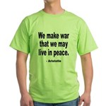 Make War to Live in Peace Quote Green T-Shirt