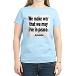 Make War to Live in Peace Quote Women's Pink T-Shi